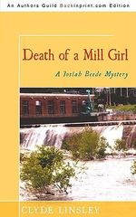 Death of a Mill Girl : A Josiah Beede Mystery - Clyde Linsley