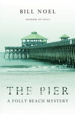The Pier : A Folly Beach Mystery - Bill Noel