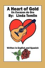 A Heart of Gold : Un Corazon De Oro - Linda Tomlin