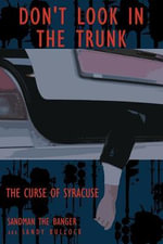 Don't Look in the Trunk -Book One : THE CURSE OF SYRACUSE - SANDY