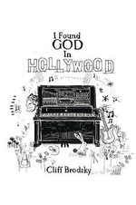 I Found God in Hollywood - Cliff Brodsky