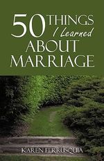 50 Things I Learned About Marriage - Karen Ferrusquia