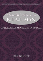 How To Attract a R.E.A.L. Man : 10 Qualities R.E.A.L. Men Look For In a Woman - Bey Bright