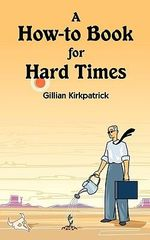 A How-to Book for Hard Times : Smarthomes for Everyone - gillian Kirkpatrick