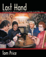 Last Hand : A Suburban Memoir of Cards and the Cold War Era - Tom Price