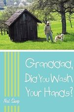 Granddad, Did You Wash Your Hands? - Ned Sharp