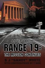 Range 19 : The Mission Continues - S. J. White