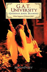 G.a.t. University (Guardian Angel Training) : What Happens If Heaven Fails? -  MoonPony