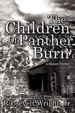 The Children of Panther Burn : A Historic Fiction - Roosevelt Wright