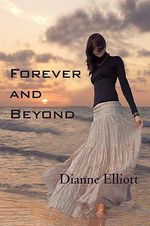 Forever and Beyond - Dianne Wilson Elliott