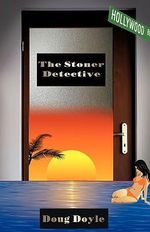 The Stoner Detective - Doug Doyle