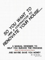 So You Want to Hire a Contractor to Renovate Your House : Are You Spending Money You Don't Have? - Hal Herndon