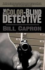 The Color-Blind Detective - Bill Capron