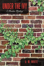 Under the Ivy - Andrea White