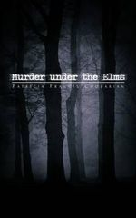 Murder Under the Elms - Patricia Franc Cholakian