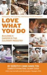 Love What You Do : Building a Career in the Culinary Industry - Cornelio & Papagni, PhD., Hamilton