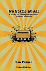 No Static At All : A behind the scenes journey through radio and pop music-2009 Updated Version - Don Tanner