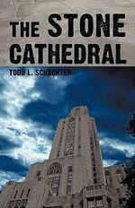The Stone Cathedral - Todd Schachter