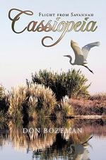 Cassiopeia : Flight from Savannah - Donald Bozeman