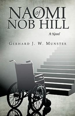 Naomi of Nob Hill : A Novel - Gerhard J. W. Munster