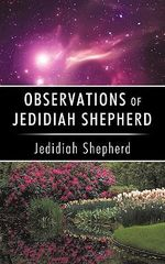 Observations of Jedidiah Shepherd :  A Case Study of Repopulation and Social Change in... - John Stephenson