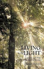 Living in the Light : Lessons and Tools for Your Spiritual Journey - Susan Duncan