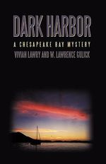 Dark Harbor : A Chesapeake Bay Mystery - Vivian Lawry