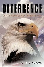 Deterrence : An Enduring Strategy - Chris Adams