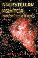 Interstellar Monitor : Pantheon of Fates - Eugene Ruisi