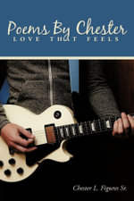 Poems By Chester : Love that feels - Chester L. Figures Sr.