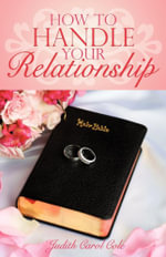 How To Handle Your Relationship - Judith Carol Cole