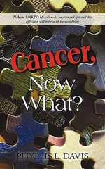 Cancer, Now What? - Phyllis Davis