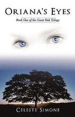 Oriana's Eyes :  Book One of the Great Oak Trilogy - Celeste Karpf