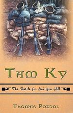 Tam Ky : The Battle for Nui Yon Hill - Pozdol Thomas