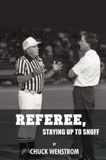 Referee, Staying Up to Snuff - Chuck Wenstrom