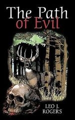 The Path of Evil - Leo Rogers