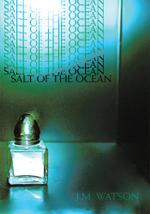 Salt of the Ocean - J. M. Watson