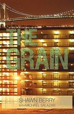 The Grain : An Autobiography - Salazar Shawn Berry wit