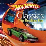 Hot Wheels Classic The Redline Era :  Hot Wheels - Birth of the Redline - Angelo Von Bogart