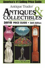 Antique Trader Antiques and Collectibles Price Guide 2010 - Kyle Husfloen