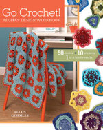 Go Crochet! Afghan Design Workshop : 50 Motifs 10 Projects 1 of a Kind Results - Ellen Gormley