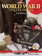 Warman's World War II Collectibles : Identification and Price Guide - Michael E. Haskew