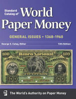 Standard Catalog of World Paper Money General Issues 1368-1960 : Standard Catalog of World Paper Money: Vol.2: General Issues (W/DVD ) - George S. Cuhaj