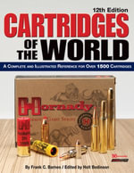 Cartridges of the World : A Complete and Illustrated Reference for Over 1500 Cartridges - Frank C. Barnes