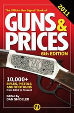 Gun Digest Book of Guns & Prices 2011 - Dan Shideler