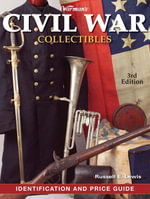 Warman's Civil War Collectibles Identification and Price Guide - Russell E. Lewis