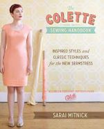 The Colette Sewing Handbook : 5 Fundamentals for a Great Sewing Experience - Sarai Mitnick