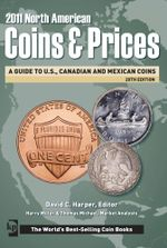 2011 North American Coins and Prices : A Guide to U.S., Canadian and Mexican Coins - David C. Harper