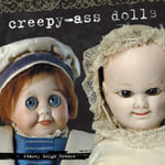 Creepy-Ass Dolls - Stacey Brooks