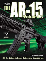 The Gun Digest Book of The AR-15 Volume 3 - Patrick Sweeney
